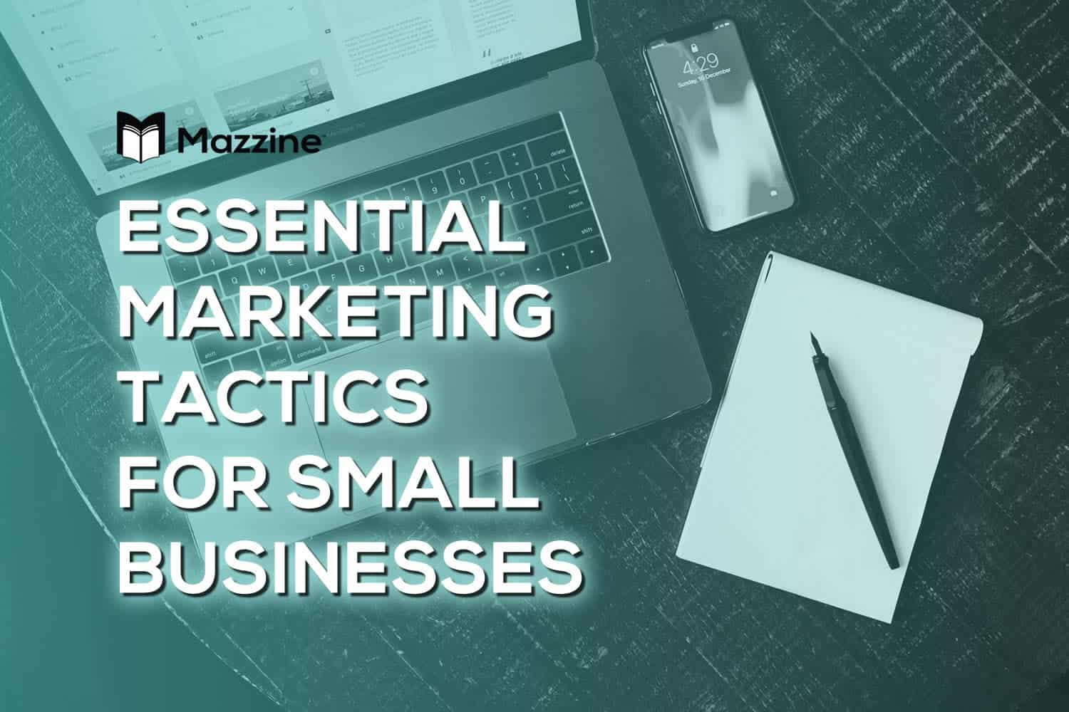 Essential Marketing Tactics for Small Businesses