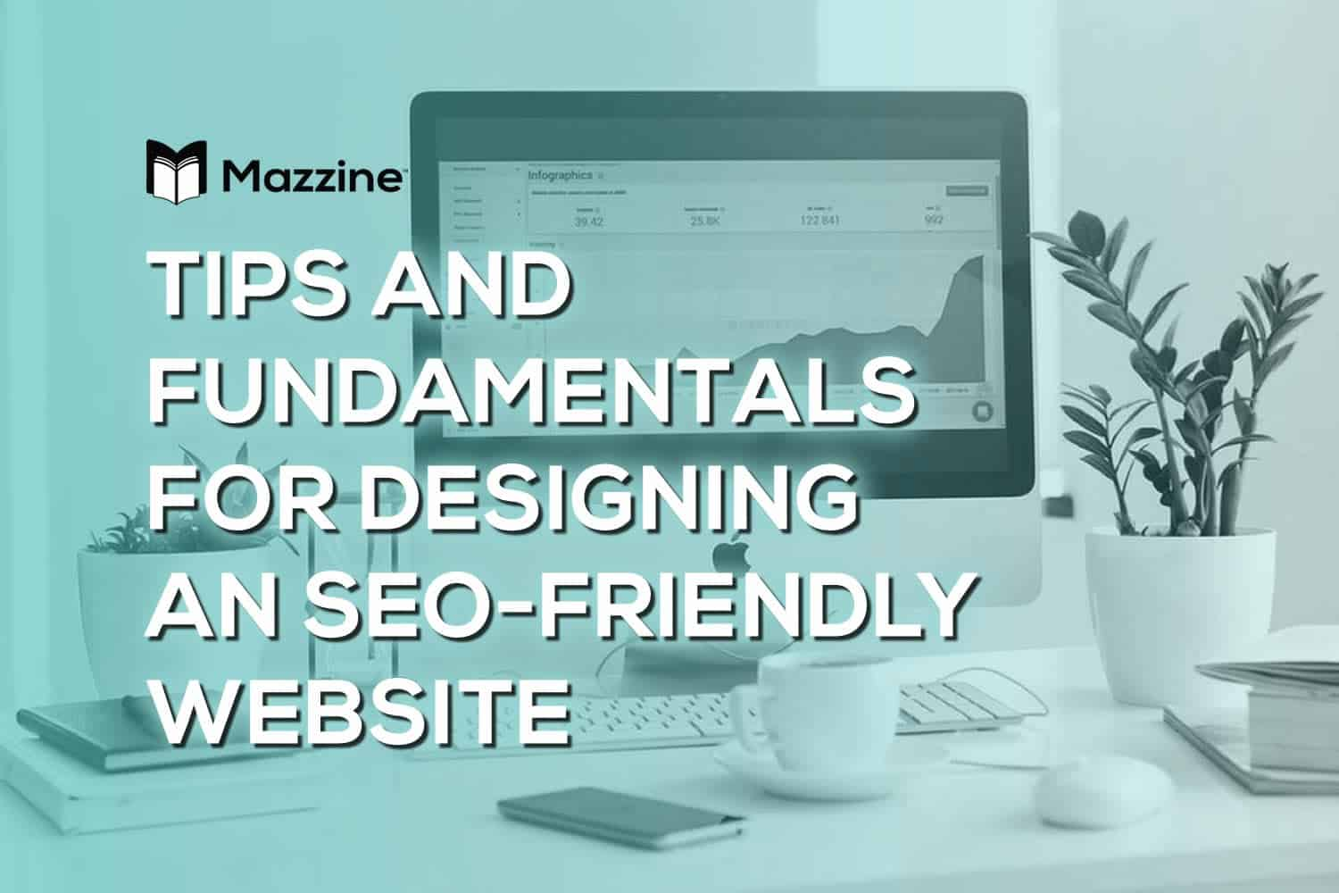 Tips and Fundamentals for Designing an SEO-Friendly Website