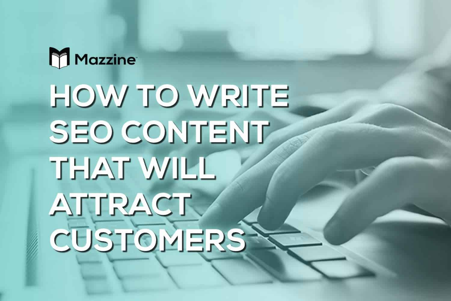 How to Write SEO Content That Will Attract Customers