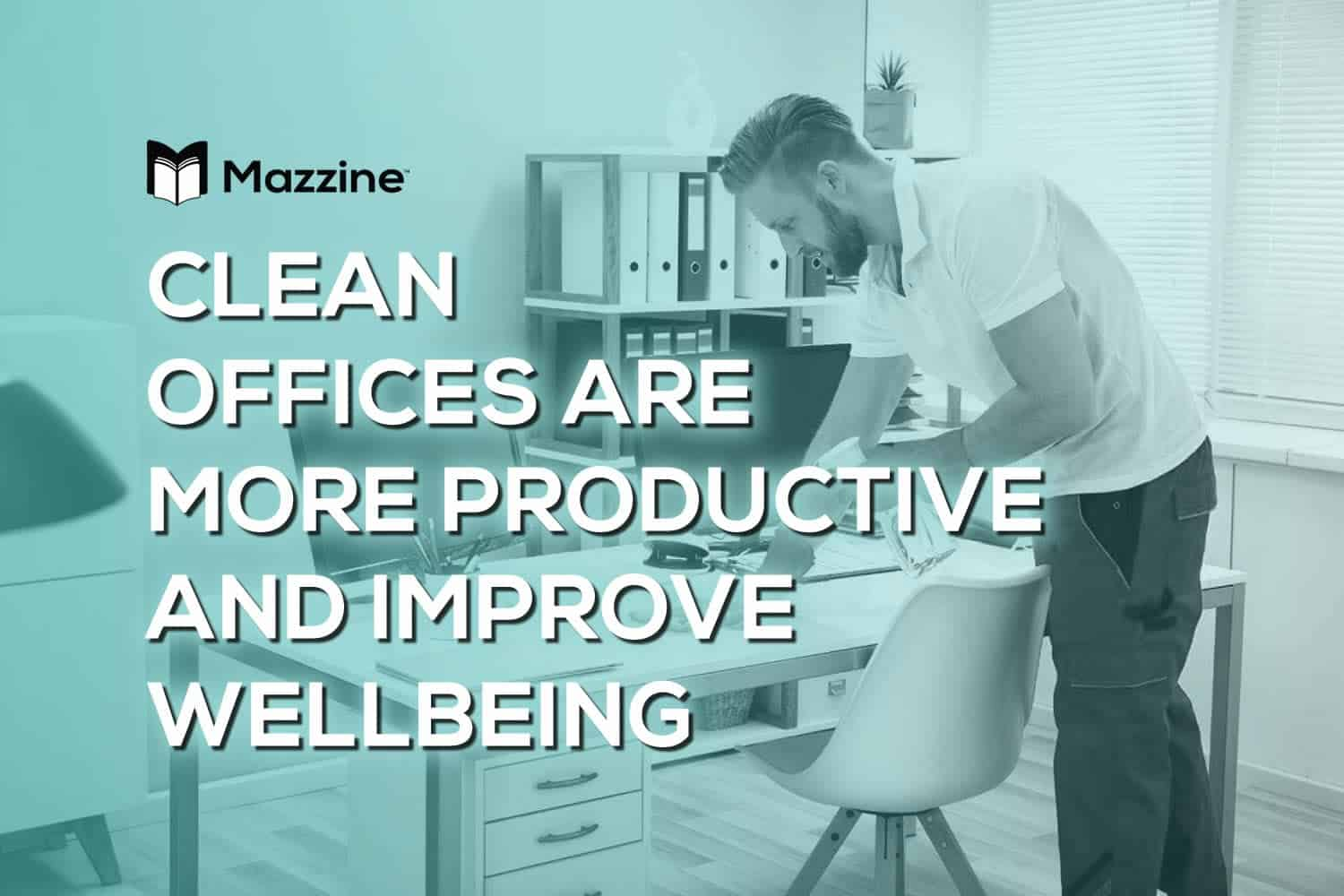 Clean Offices Are More Productive and Improve Wellbeing